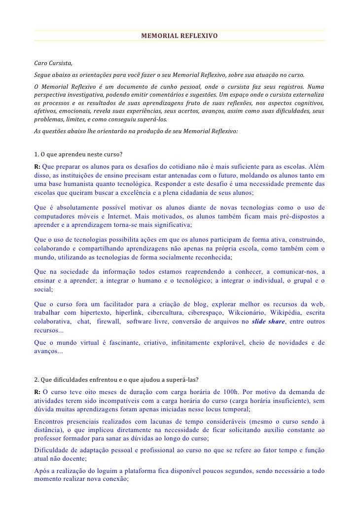 MEMORIAL REFLEXIVOCaro Cursista,Segue abaixo as orientações para você fazer o seu Memorial Reflexivo, sobre sua atuação no...