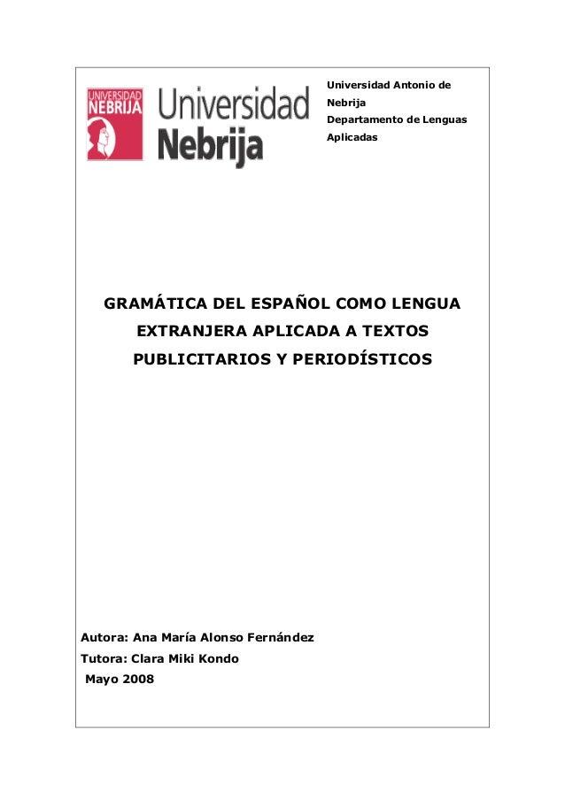 Universidad Antonio de Nebrija Departamento de Lenguas Aplicadas GRAMÁTICA DEL ESPAÑOL COMO LENGUA EXTRANJERA APLICADA A T...