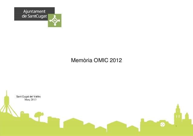 Memòria OMIC 2012Sant Cugat del Vallès                                            1