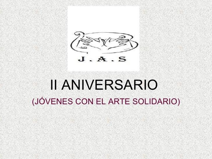 II ANIVERSARIO  (JÓVENES CON EL ARTE SOLIDARIO)