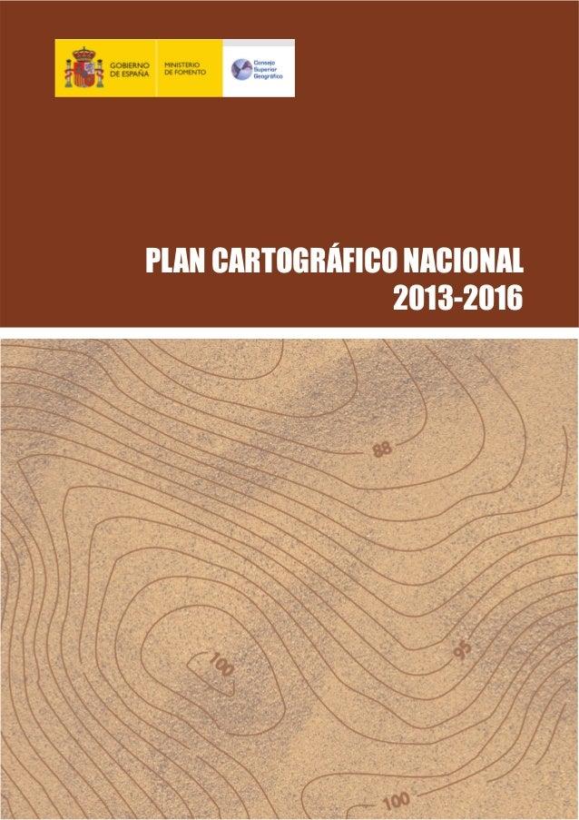 PLAN CARTOGRÁFICO NACIONAL 2013-2016