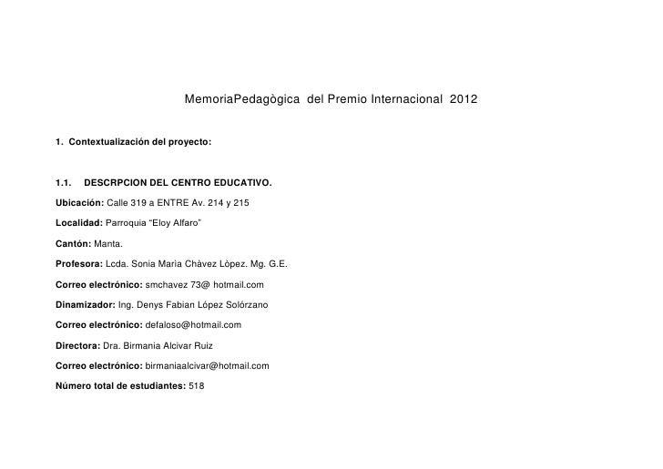 MemoriaPedagògica del Premio Internacional 20121. Contextualización del proyecto:1.1.   DESCRPCION DEL CENTRO EDUCATIVO.Ub...