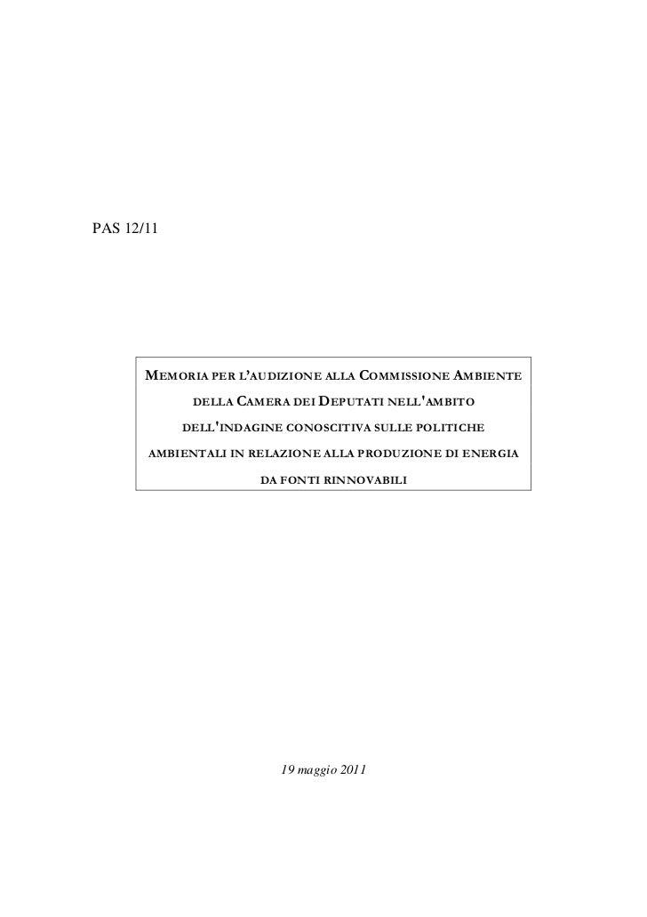PAS 12/11       MEMORIA PER L'AUDIZIONE ALLA COMMISSIONE AMBIENTE             DELLA CAMERA DEI DEPUTATI NELLAMBITO        ...