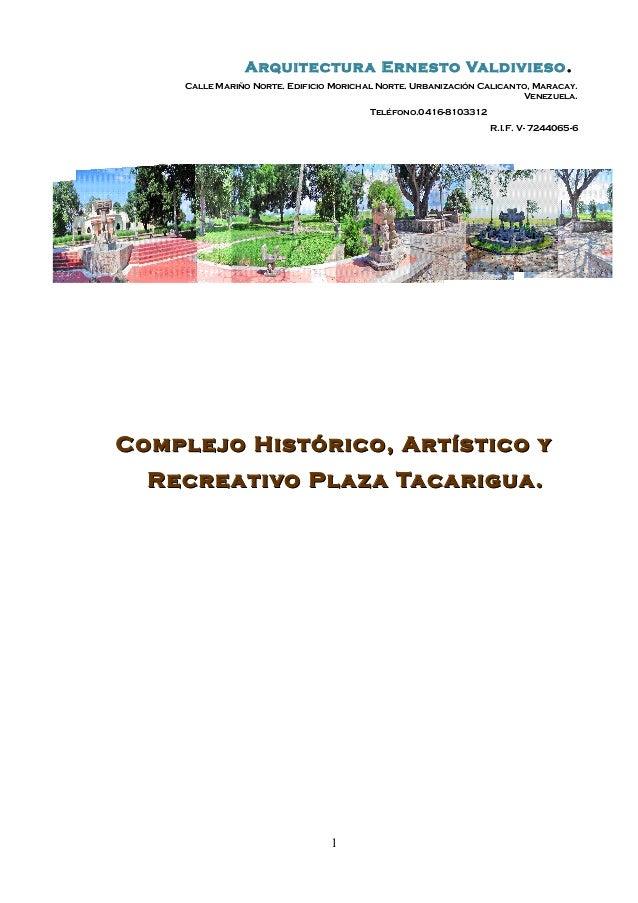 Arquitectur a Ernesto Valdivieso .    Calle Mariño Norte. Edificio Morichal Norte. Urbanización Calicanto, Maracay.       ...