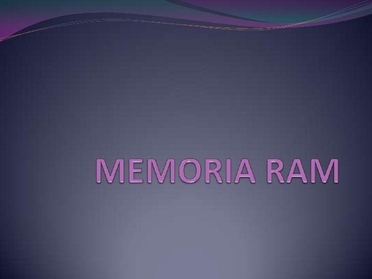 MEMORIA RAM<br />