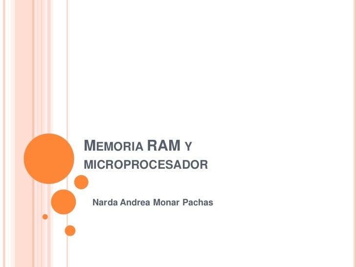 MEMORIA RAM YMICROPROCESADOR Narda Andrea Monar Pachas