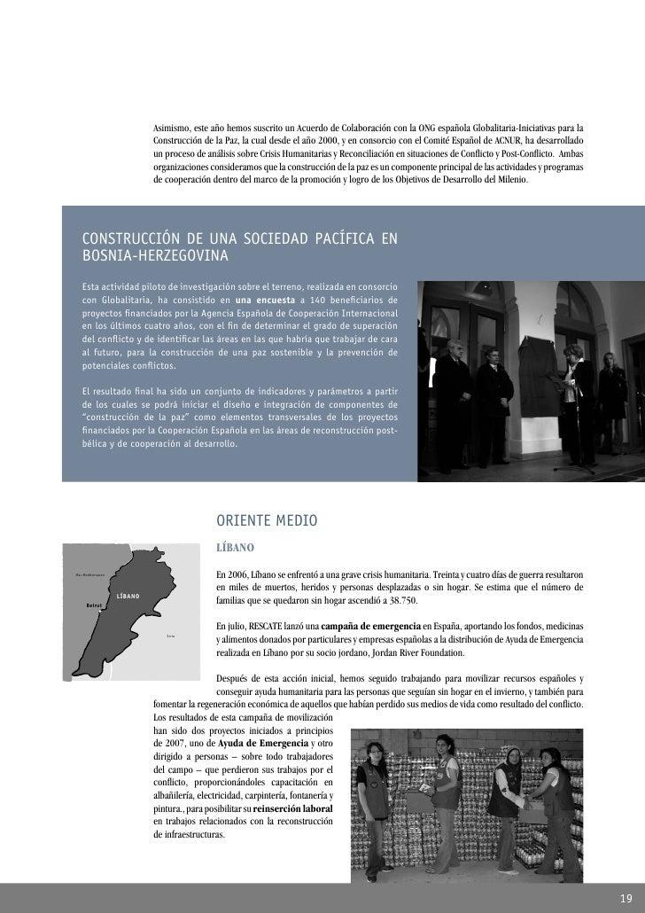 Asimismo, este año hemos suscrito un Acuerdo de Colaboración con la ONG española Globalitaria-Iniciativas para la         ...