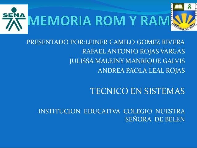 PRESENTADO POR:LEINER CAMILO GOMEZ RIVERARAFAEL ANTONIO ROJAS VARGASJULISSA MALEINY MANRIQUE GALVISANDREA PAOLA LEAL ROJAS...
