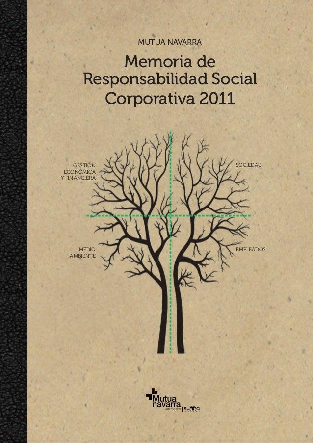 Memoria de Responsabilidad Social Corporativa 2011 Mutua Navarra Gestión económica y financiera medio ambiente empleados s...