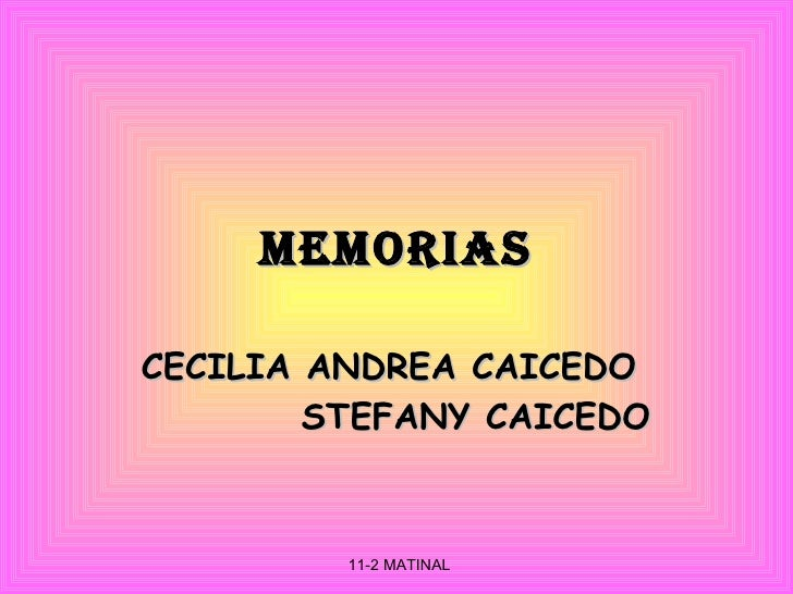 MEMORIAS CECILIA ANDREA CAICEDO  STEFANY CAICEDO