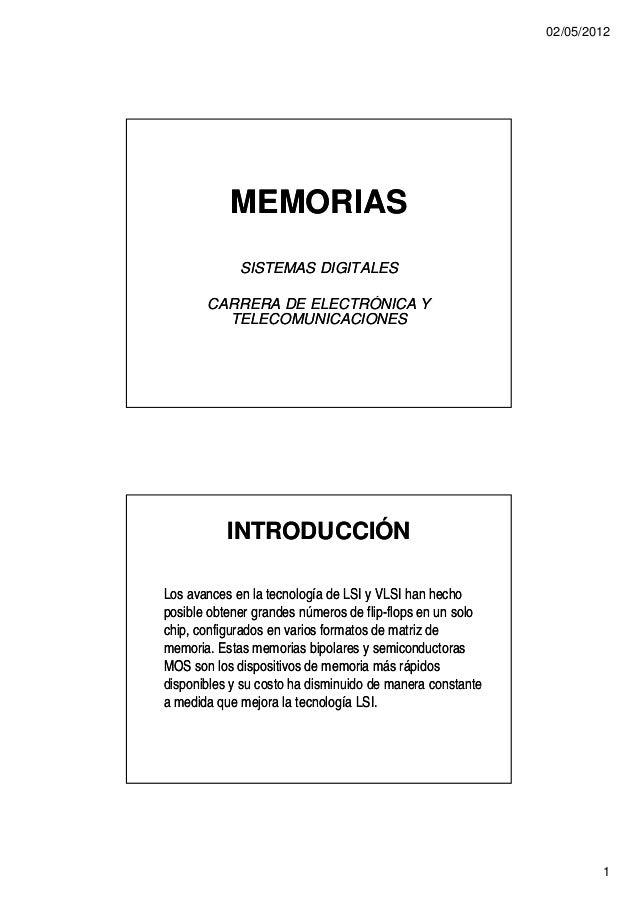 02/05/2012           MEMORIAS             SISTEMAS DIGITALES       CARRERA DE ELECTRÓNICA Y         TELECOMUNICACIONES    ...