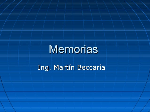 MemoriasMemorias Ing. Martín BeccaríaIng. Martín Beccaría