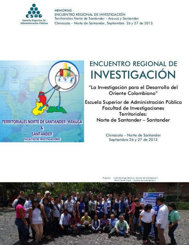 MEMORIAS ENCUENTRO REGIONAL DE INVESTIGACIÓN Territoriales Norte de Santander - Arauca y Santander Chinácota – Norte de Sa...