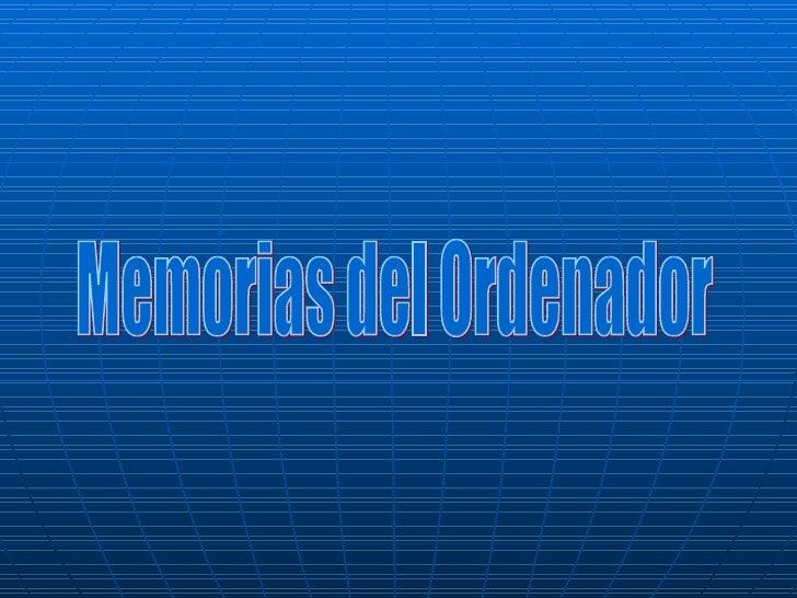 Memorias del Ordenador
