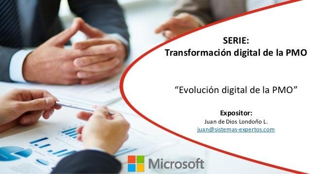 """Portada Titulo Charla Expositores SERIE: Transformación digital de la PMO """"Evolución digital de la PMO"""" Expositor: Juan de..."""