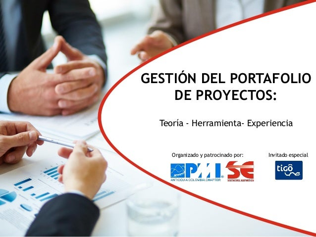 Organizado y patrocinado por: Invitado especial GESTIÓN DEL PORTAFOLIO DE PROYECTOS: Teoría - Herramienta- Experiencia