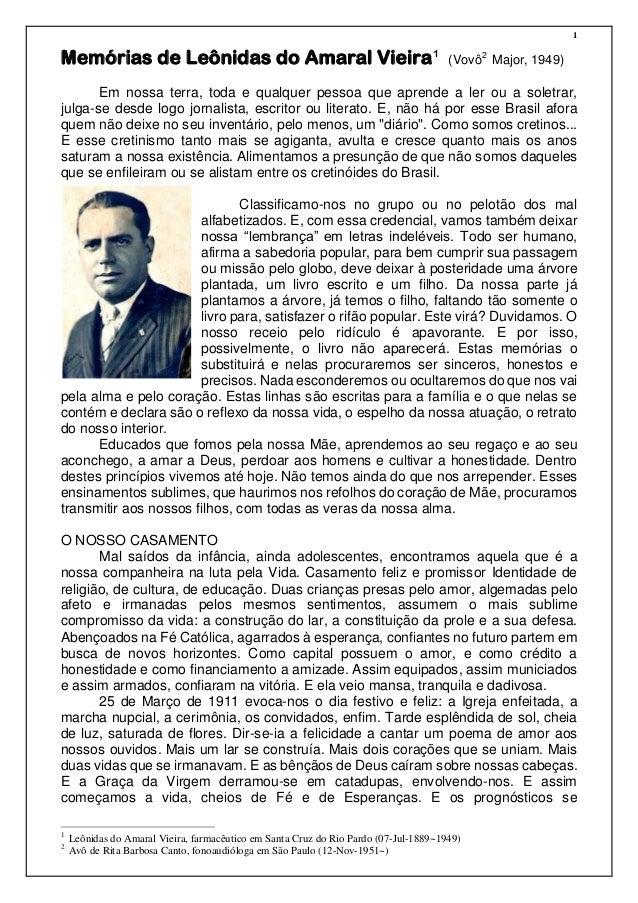 1 Memórias de Leônidas do Amaral Vieira1 (Vovô2 Major, 1949) Em nossa terra, toda e qualquer pessoa que aprende a ler ou a...