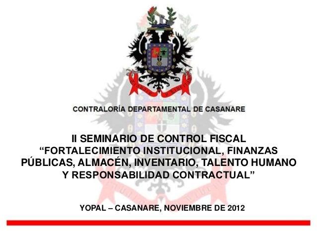 """II SEMINARIO DE CONTROL FISCAL   """"FORTALECIMIENTO INSTITUCIONAL, FINANZASPÚBLICAS, ALMACÉN, INVENTARIO, TALENTO HUMANO    ..."""
