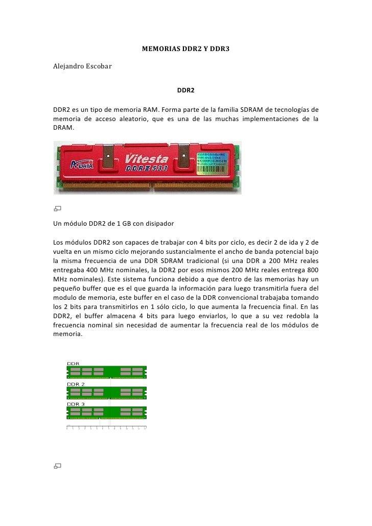 MEMORIAS DDR2 Y DDR3<br />Alejandro Escobar<br />DDR2<br />DDR2 es un tipo de memoria RAM. Forma parte de la familia SDRAM...