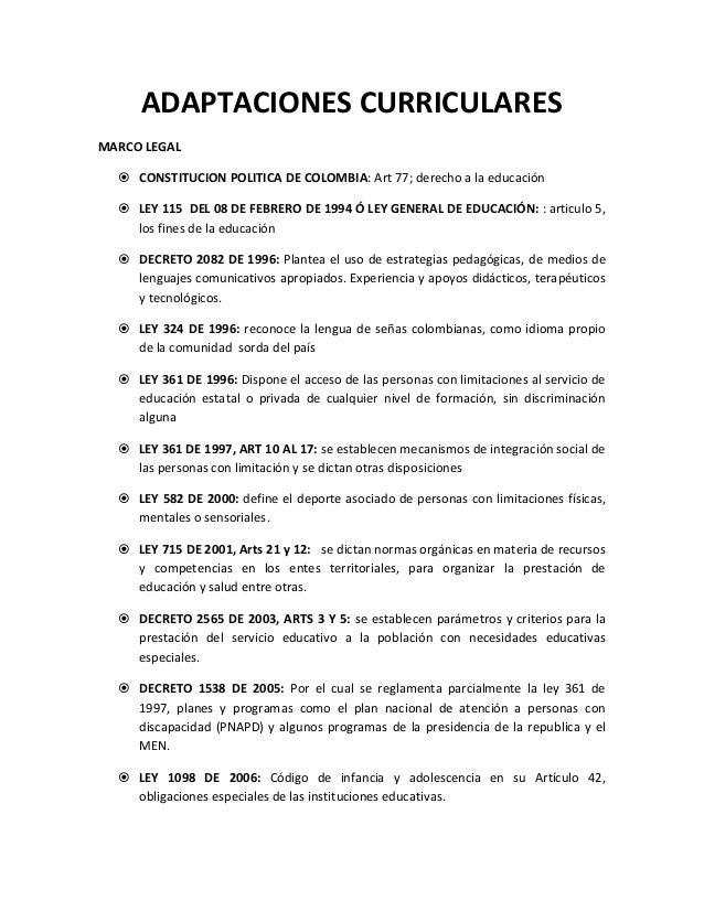 ADAPTACIONES CURRICULARESMARCO LEGAL  � CONSTITUCION POLITICA DE COLOMBIA: Art 77; derecho a la educación  � LEY 115 DEL 0...