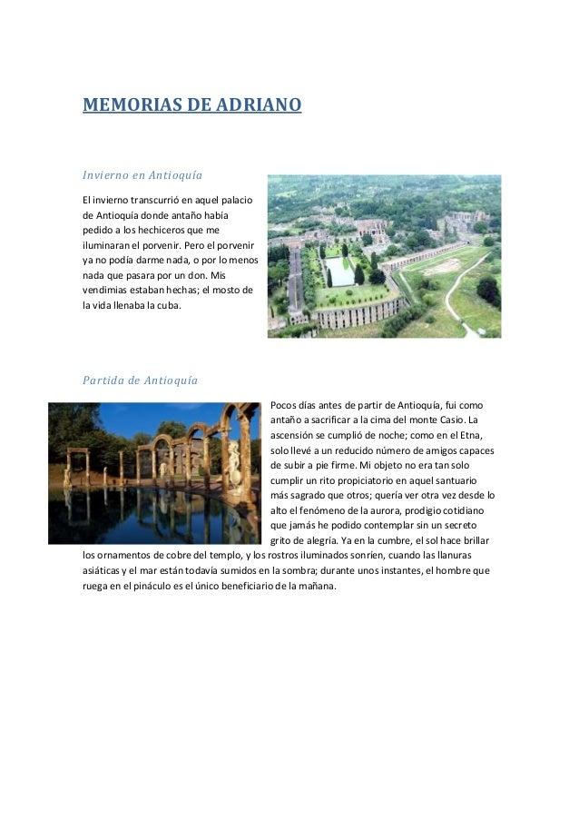 MEMORIAS DE ADRIANO Invierno en Antioquía El invierno transcurrió en aquel palacio de Antioquía donde antaño había pedido ...