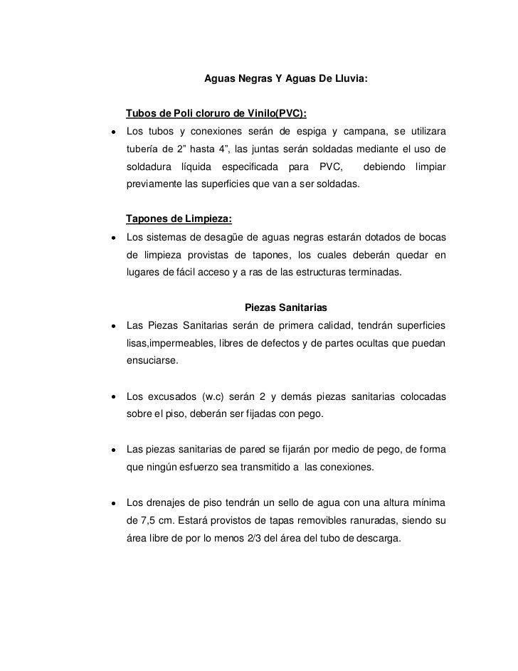 Aguas Negras Y Aguas De Lluvia:Tubos de Poli cloruro de Vinilo(PVC):Los tubos y conexiones serán de espiga y campana, se u...