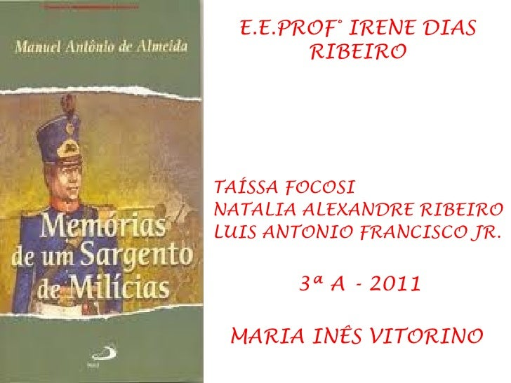 E.E.PROF° IRENE DIAS RIBEIRO TAÍSSA FOCOSI NATALIA ALEXANDRE RIBEIRO LUIS ANTONIO FRANCISCO JR. 3ª A - 2011 MARIA INÊS VIT...