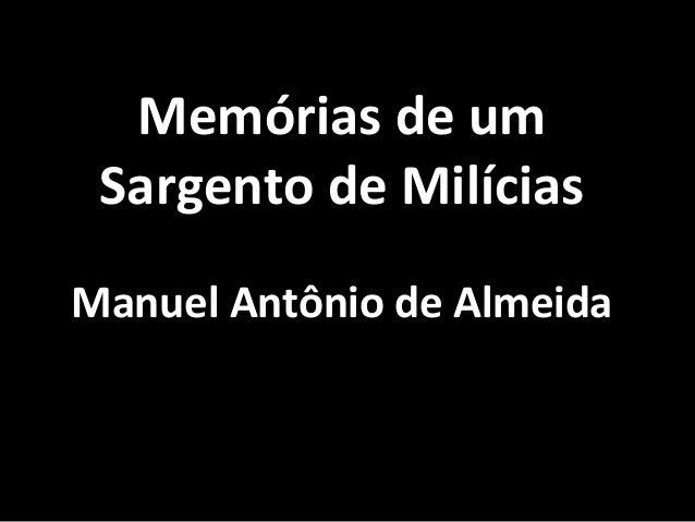 Memórias de um  Sargento de Milícias  Manuel Antônio de Almeida