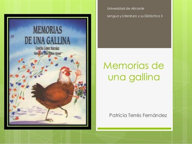 Memorias de una gallina Patricia Terrés Fernández Universidad de Alicante Lengua y Literatura y su Didáctica II