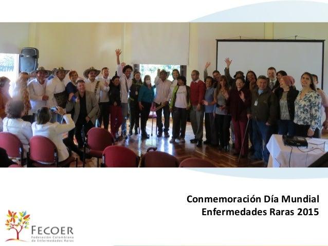 ConmemoraciónDíaMundial EnfermedadesRaras2015