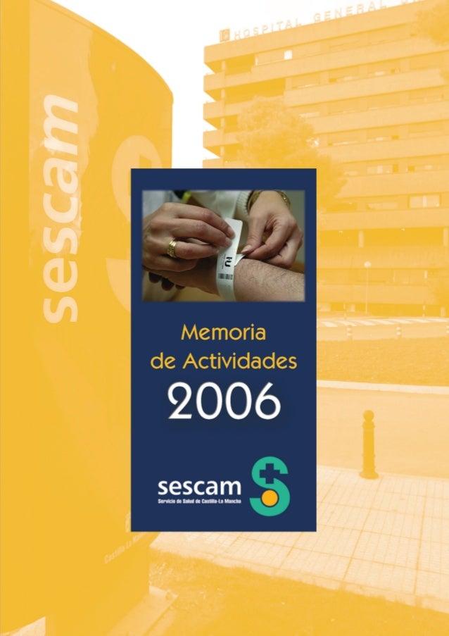 EDITA: SESCAM. Servicio de Salud de Castilla-La Mancha. Dirección General de Calidad Asistencial y Atención al Usuario  Di...