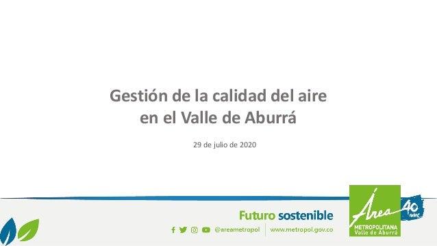 Campaña Sombrilla 2020 Gestión de la calidad del aire en el Valle de Aburrá 29 de julio de 2020