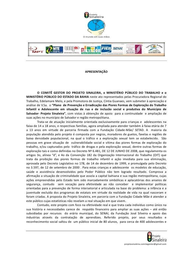 APRESENTAÇÃO        O COMITÊ GESTOR DO PROJETO SINALEIRA, o MINISTÉRIO PÚBLICO DO TRABALHO e oMINISTÉRIO PÚBLICO DO ESTADO...