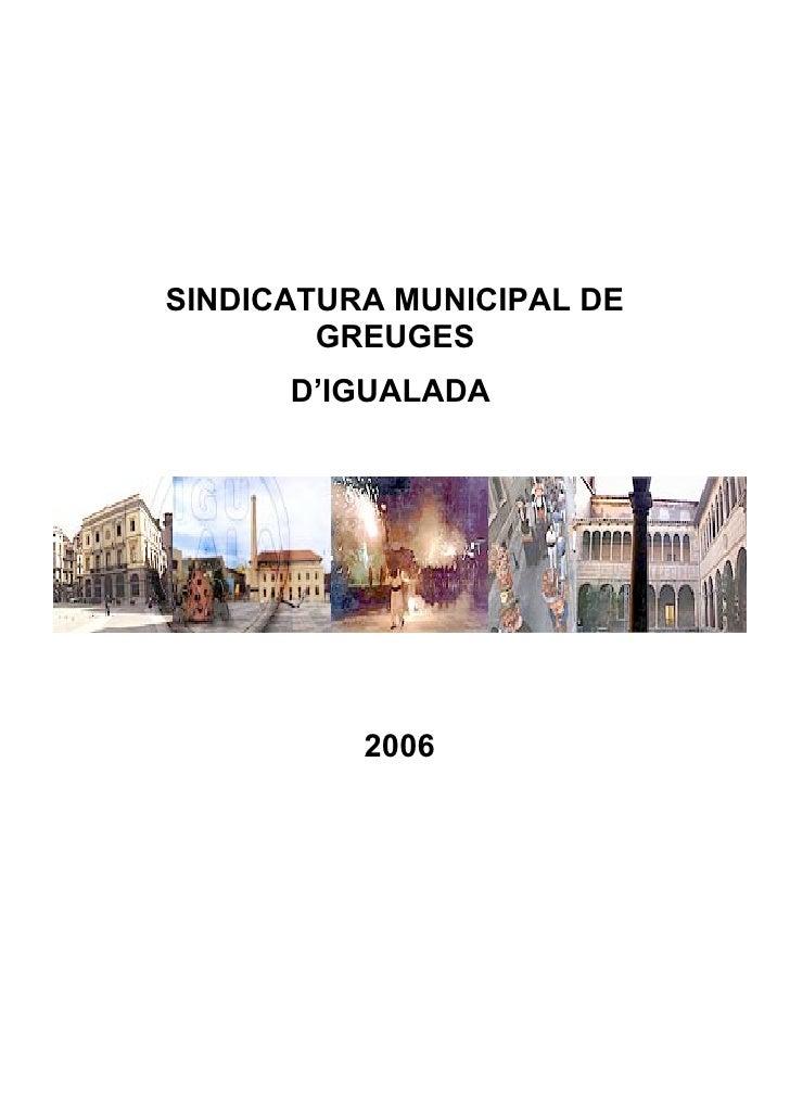 SINDICATURA MUNICIPAL DE         GREUGES       D'IGUALADA               2006