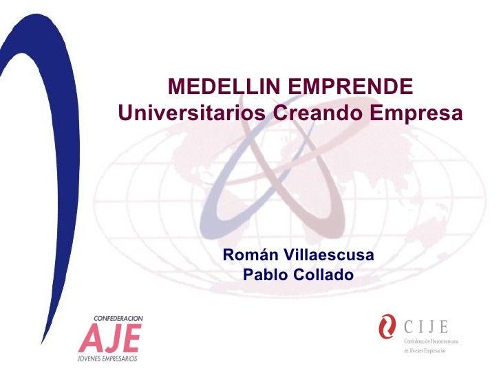 Román Villaescusa Pablo Collado MEDELLIN EMPRENDE Universitarios Creando Empresa