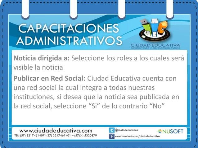 Noticia dirigida a: Seleccione los roles a los cuales será visible la noticia Publicar en Red Social: Ciudad Educativa cue...