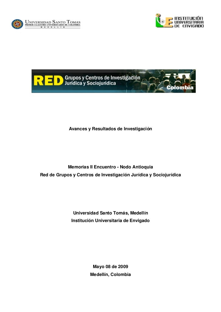 Avances y Resultados de Investigación                 Memorias II Encuentro - Nodo Antioquia Red de Grupos y Centros de In...