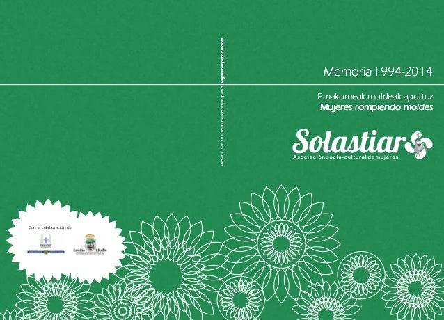 Memoria 1994-2014  Memoria 1994-2014. Emakumeak moldeak apurtuz Mujeres rompiendo moldes  Emakumeak moldeak apurtuz  Mujer...
