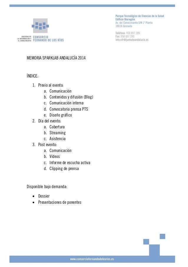 MEMORIA SPARKLAB ANDALUCÍA 2014 ÍNDICE: 1. Previo al evento: a. Comunicación b. Contenidos y difusión (Blog) c. Co...
