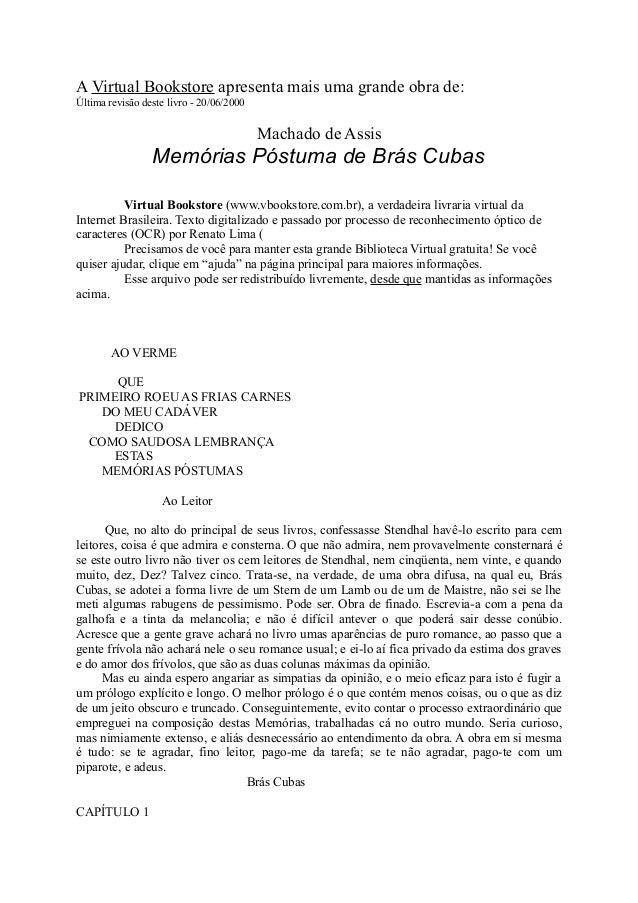 A Virtual Bookstore apresenta mais uma grande obra de: Última revisão deste livro - 20/06/2000  Machado de Assis  Memórias...