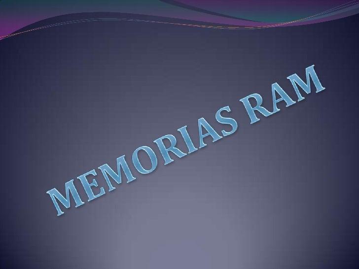 MEMORIAS RAM<br />