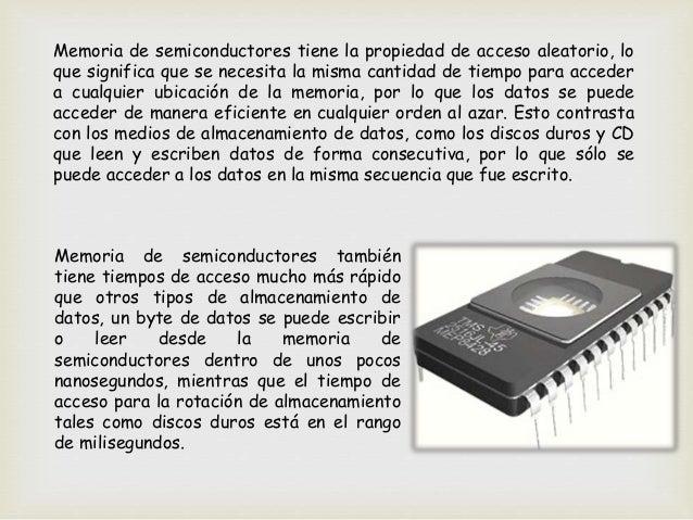Se puede establecer la siguiente clasificación:  De lectura y escritura o RAM Estáticas (SRAM) Dinámicas o con refresco (...