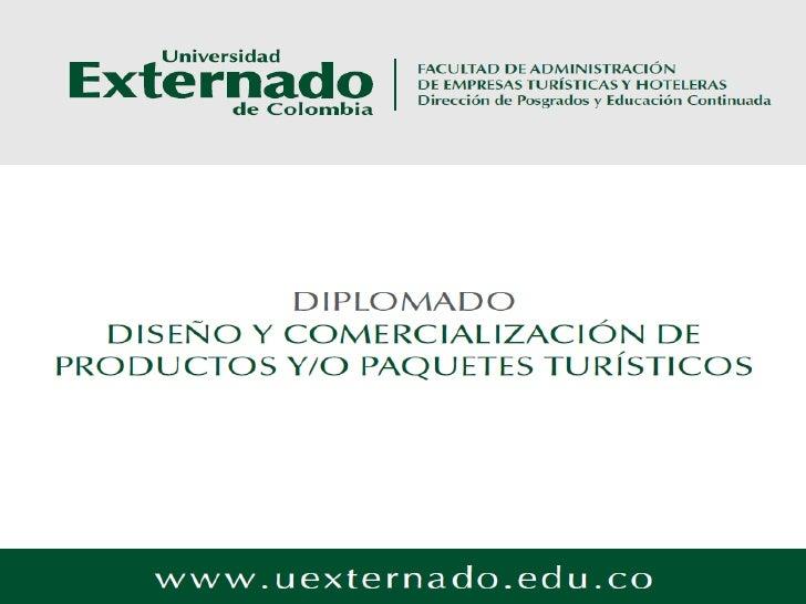 UNIVERSIDAD EXTERNADO DE COLOMBIAFACULTAD DE ADMINISTRACIÓN DE EMPRESAS        TURÍSTICAS Y HOTELERASDIRECCIÓN DE POSGRADO...