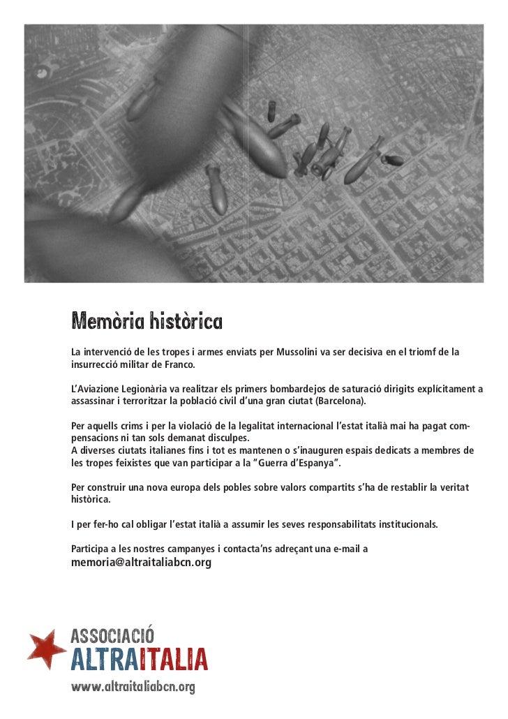 Memòria històrica         La intervenció de les tropes i armes enviats per Mussolini va ser decisiva en el triomf de la   ...
