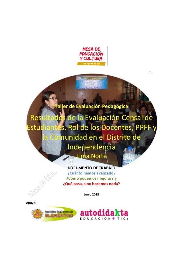 Taller de Evaluación PedagógicaResultados de la Evaluación Censal deEstudiantes. Rol de los Docentes, PPFF yla Comunidad e...