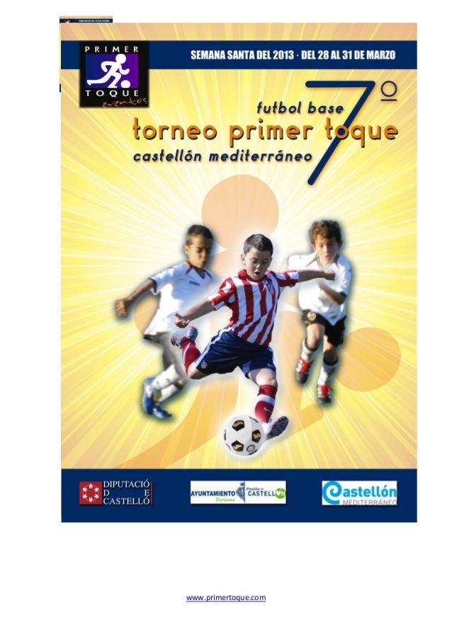 """MEMORIA 7º TORNEO NACIONAL DE FUTBOL BASE """" PRIMER TOQUE CASTELLÓN """" 2013 www.primertoque.com"""
