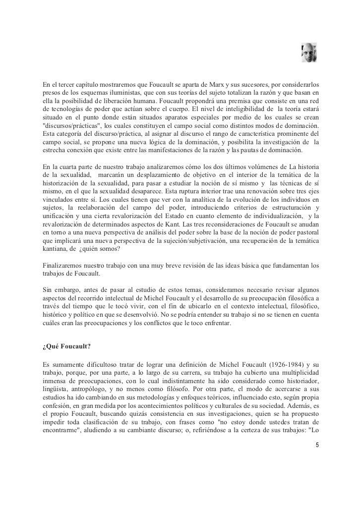 En el tercer capítulo mostraremos que Foucault se aparta de Marx y sus sucesores, por considerarlos presos de los esquemas...