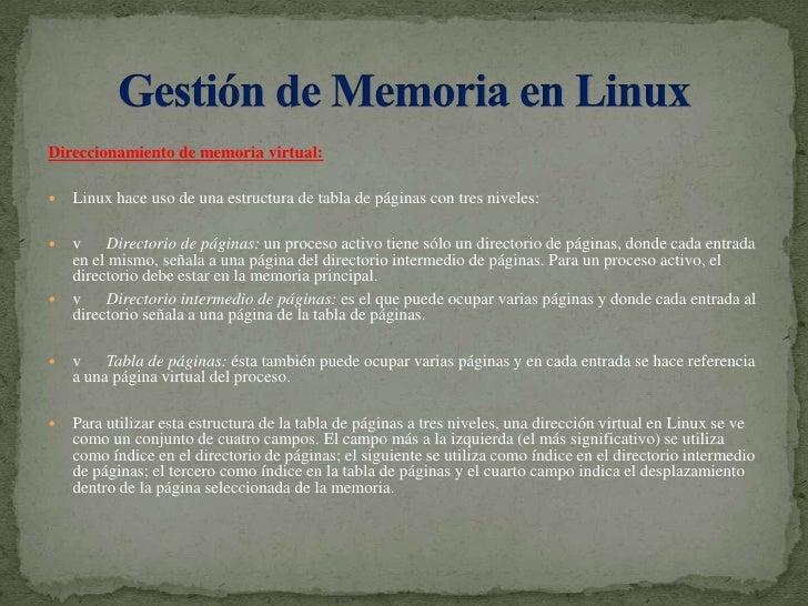 Direccionamiento de memoria virtual:<br />Linux hace uso de una estructura de tabla de páginas con tres niveles:<br />v...