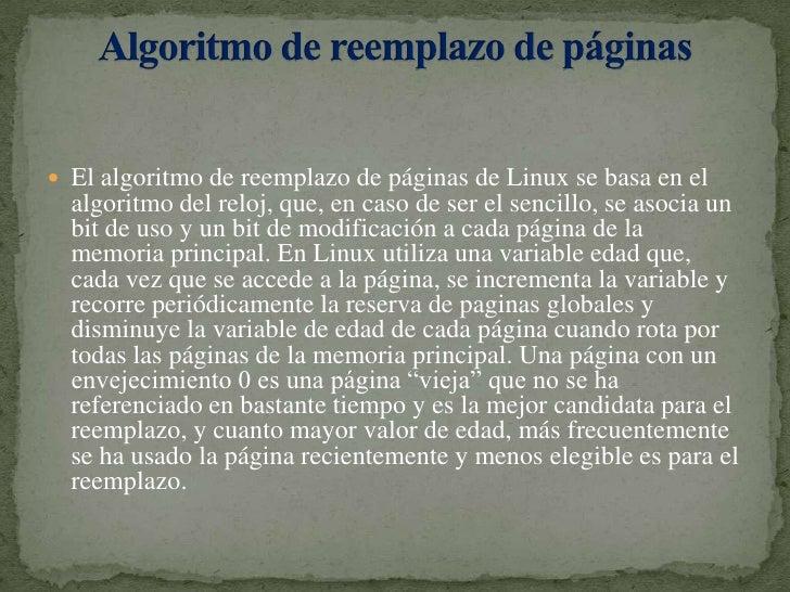 El algoritmo de reemplazo de páginas de Linux se basa en el algoritmo del reloj, que, en caso de ser el sencillo, se asoci...