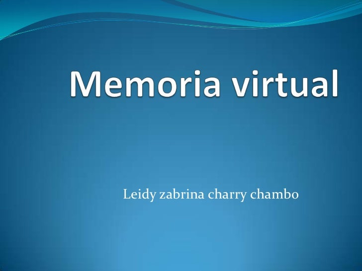 Memoria virtual <br />Leidy zabrina charry chambo <br />